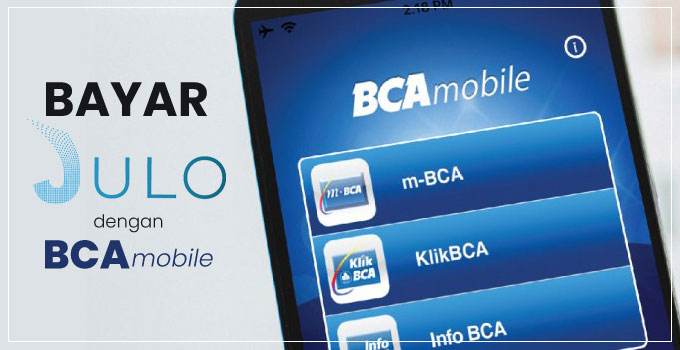 Bayar Pinjaman JULO dengan Mobile Banking BCA